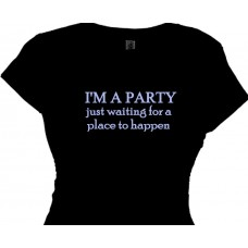 """I'm a Party Just Waiting For A Place To Happen Funny TShirt"""